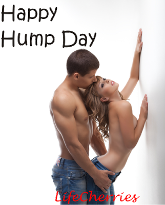 Happy Hump Day - Lifecherries